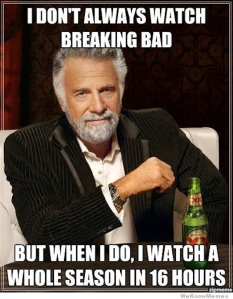 i-dont-always-watch-breaking-bad